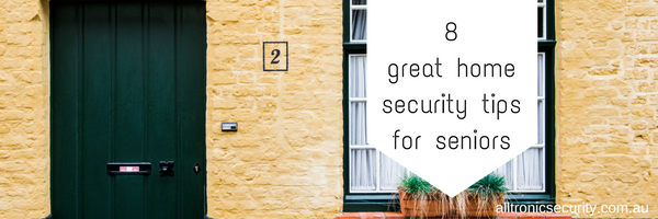 8 great home security tips for seniors