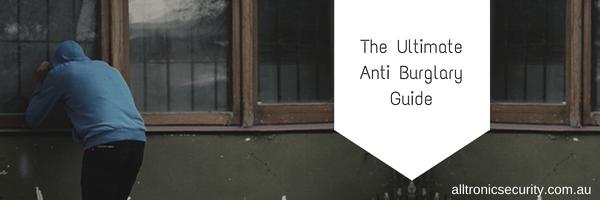 The Ultimate Anti Burglary Guide