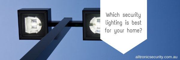 Which security lighting is best for your home?