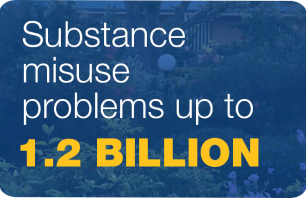 Substance misuse problems up to 1.2 billion