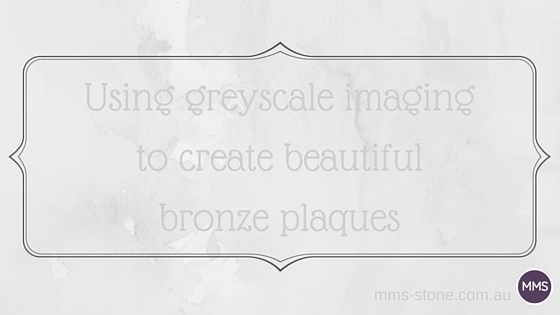 Using greyscale imaging to create beautiful bronze plaques