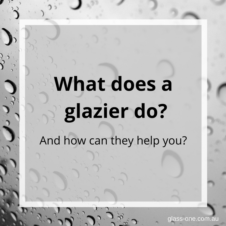 What does a glazier do?