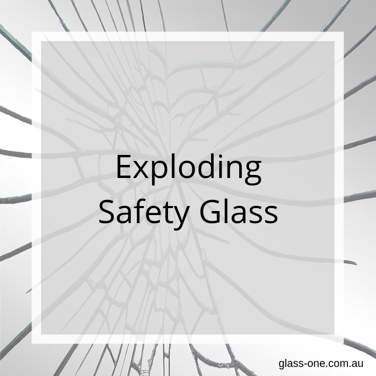 Exploding Safety Glass