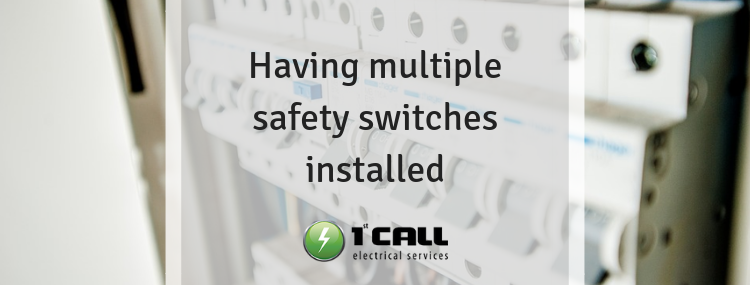 Having multiple safety switches installed