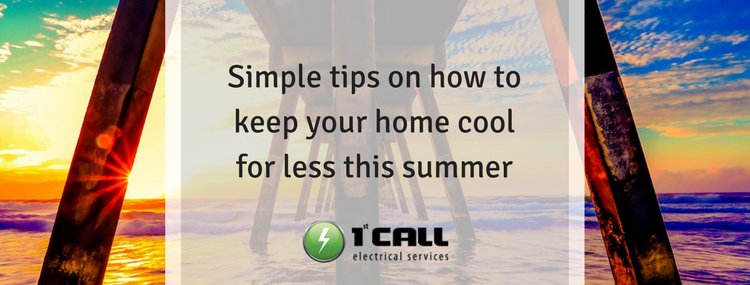 Simple tips on how to keep your home cool for less this summer