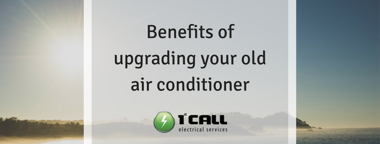 Benefits of upgrading your old air conditioner
