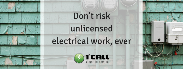 Don't risk unlicensed electrical work