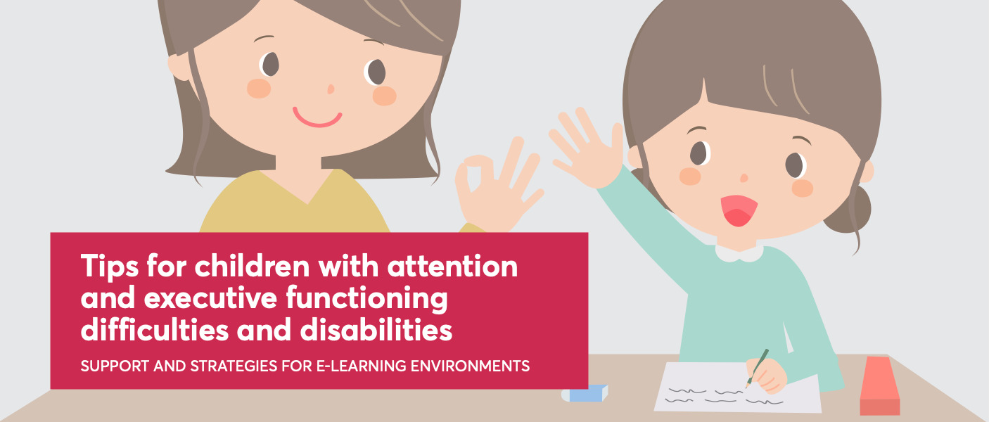 Tips for children with attention and executive function difficulties and disabilities