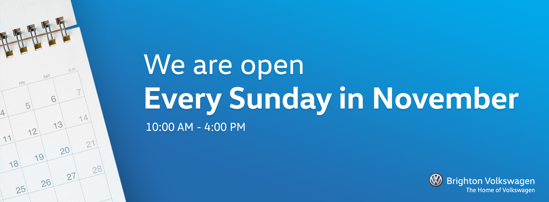 We are open - Every Sunday in November