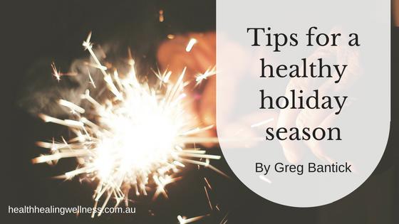 Greg Bantick's tips for a healthy Holiday Season