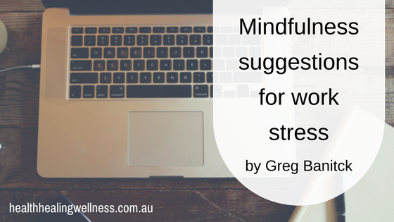 Mindfulness suggestions for work stress