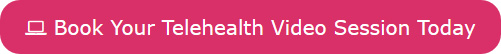 Book Your Telehealth Video Session Today