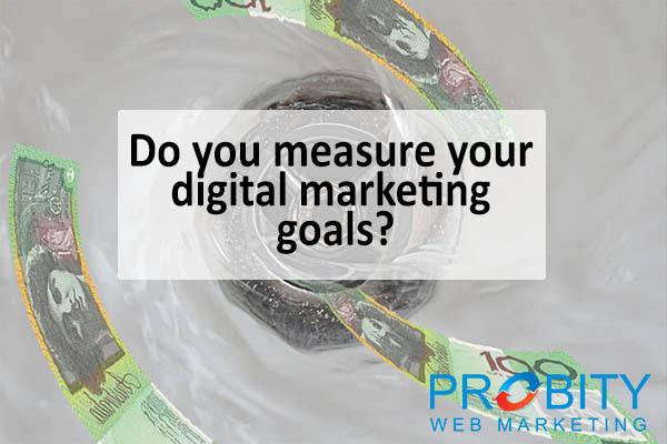 Do you measure your digital marketing goals?