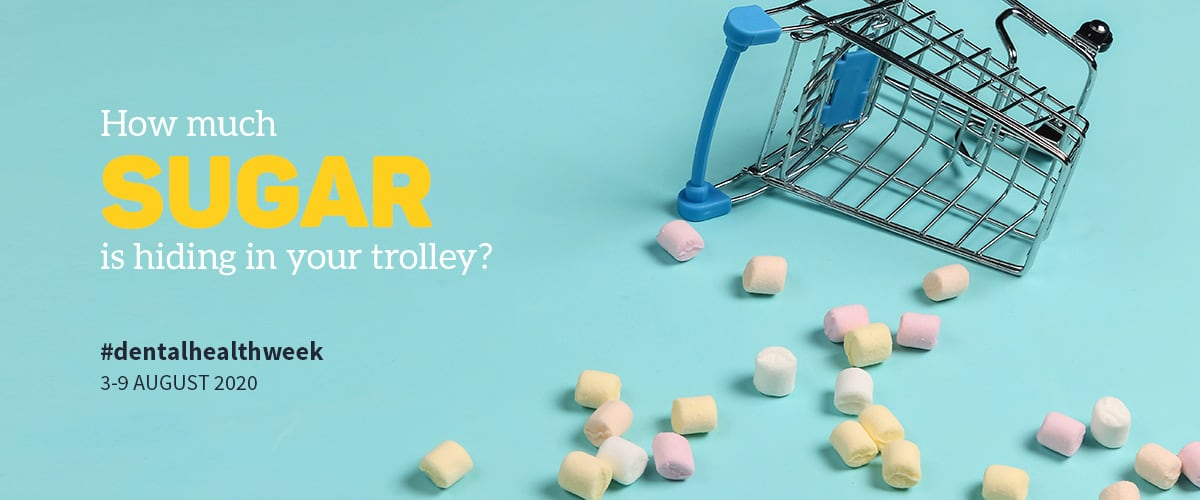 Dental Health Week | How much sugar is hiding in your trolley?